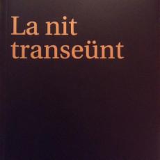 Presentació de «La nit transeünt»