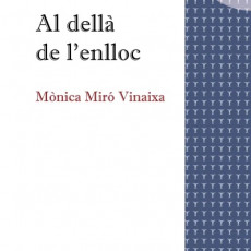 «Al dellà de l'enlloc» de Mònica Miró Vinaixa