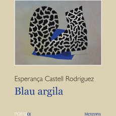 """Blau argila"" d'Esperança Castell"